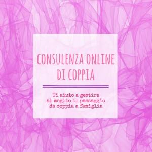 Consulenza online di coppia: ti aiuto a gestire al meglio il passaggio da coppia a famiglia